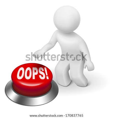 "3d man is pushing the ""OOPS!"" button isolated white background - stock vector"