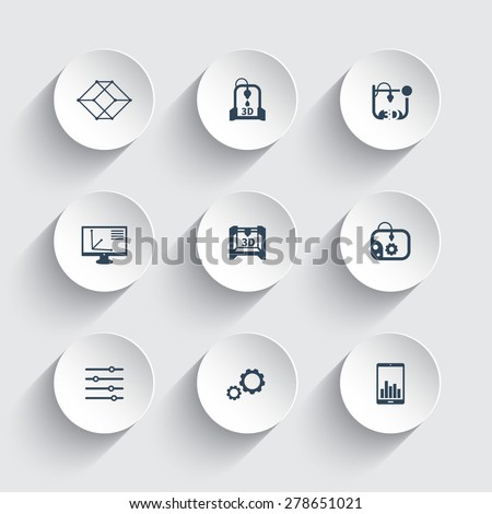 3d printer, printing, modeling, additive manufacturing, round 3d icons, vector illustration, eps10, easy to edit - stock vector