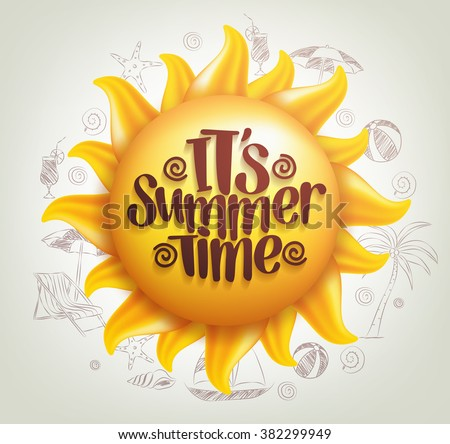 3D Realistic Sun Vector with Summer Time Title in a Background with Hand Drawing Summer Elements. Vector Illustration  - stock vector