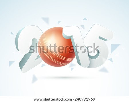 3D text 2015 with shiny red ball for Cricket on sky blue background. - stock vector