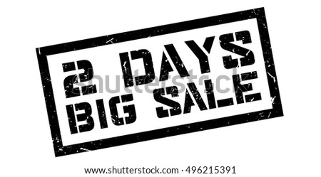 2 days big sale rubber stamp on white. Print, impress, overprint.