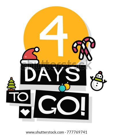 4 Days Go Until Christmas Flat Stock Vector 777769741 ...