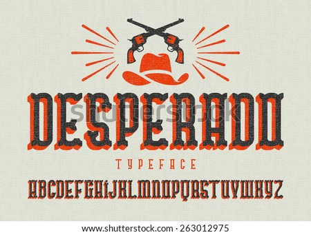 """Desperado"" typeface. Wild west style font with cowboy hat and two guns. - stock vector"