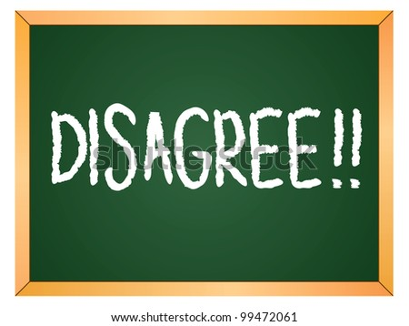 """disagree"" word written on chalkboard - stock vector"