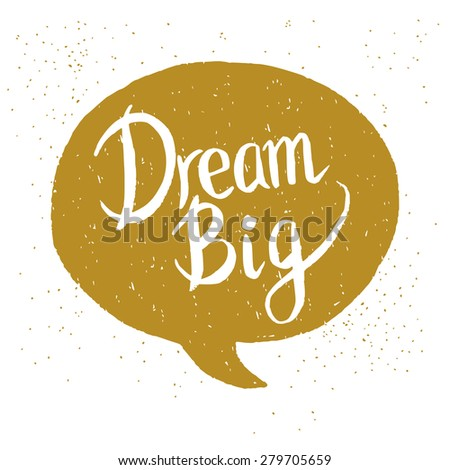 'Dream Big' hand lettering quote. Hand drawn typography poster. - stock vector