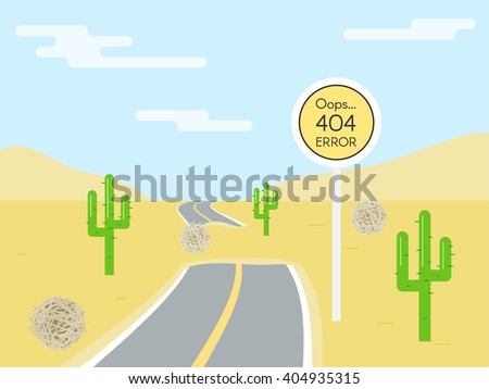 404 error page template for website. Road sign in shape of yellow circle. End road. Road in the desert. Vector illustration for web design 404 page not found - stock vector