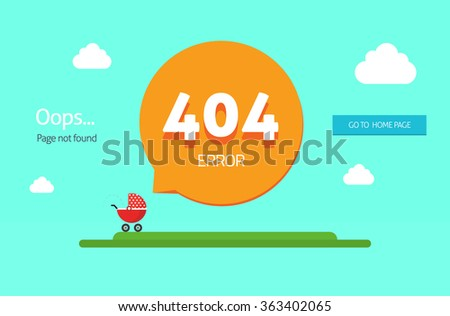 404 error page vector template, oops page not found text, go to home page blue button and baby carriage with bubble speech, clouds. Modern flat cartoon illustration design isolated on blue background - stock vector