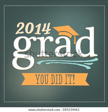 2014 Grad - You Did It! - Graduation Vector - stock vector