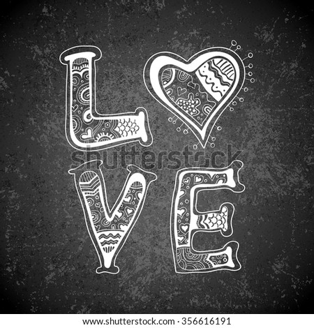 Hand drawn love word on blackboard. Romantic card on Valentines day. Handwritten modern calligraphy poster with lettering by brush on chalkboard background. - stock vector