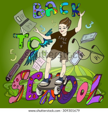 .Hand drawn multicolor sketch of a boy on a skateboard and school supplies and the words Back to school.  - stock vector