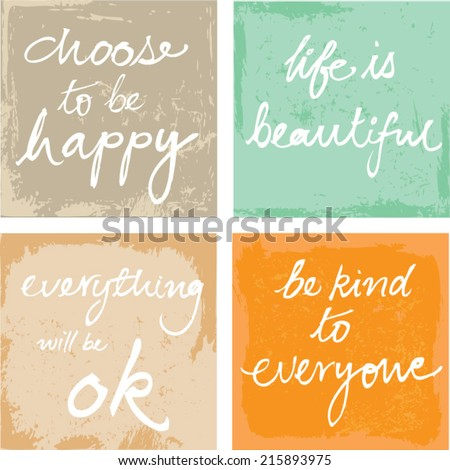 4 hand written inspirational motivational words - choose to be happy, life is beautiful, be kind, everything will be ok - stock vector