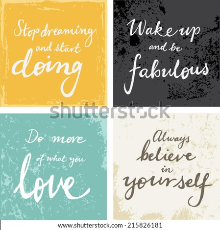 4 hand written inspirational typographic words quotes on grunge background - believe in yourself, do what you love, be fabulous, stop dreaming and start doing  - stock vector