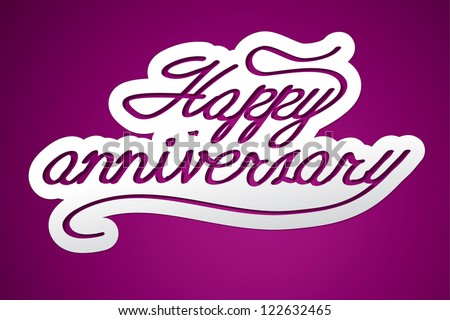 'happy anniversary' handmade calligraphy, vector EPS10 - stock vector