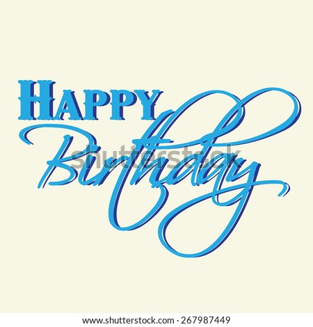'happy birthday' hand lettering - handmade calligraphy, vector - stock vector