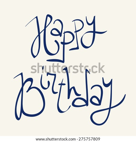 'Happy Birthday' vector hand lettering, typography isolated design element - stock vector