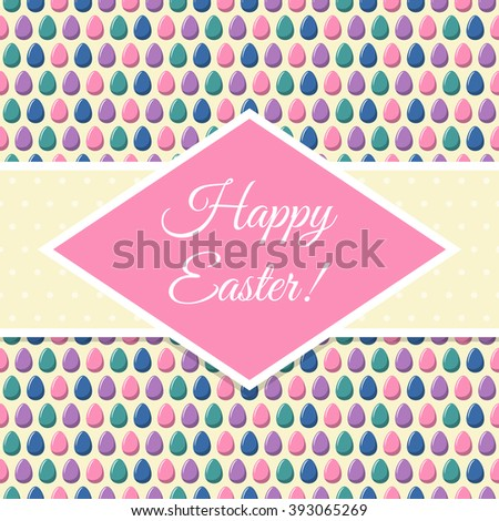 """Happy Easter!"" greeting over a seamless pattern with multicoloured eggs, eps10. Easter design template. Pattern already in swatches. - stock vector"