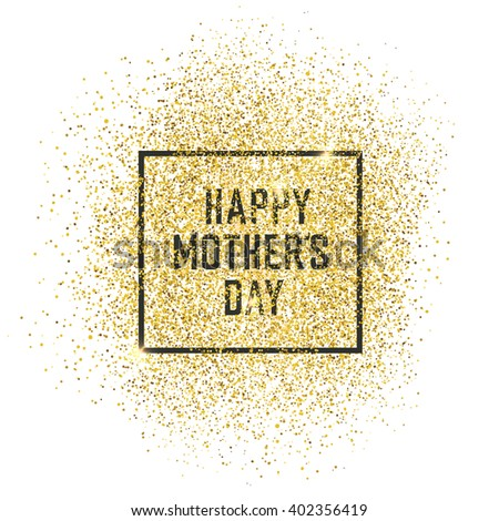 """Happy Mother`s Day"" Gold Glittering - stock vector"