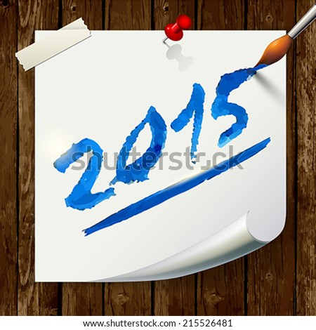 2015 Happy New Year hand lettering on  wooden background. Vector illustration. - stock vector