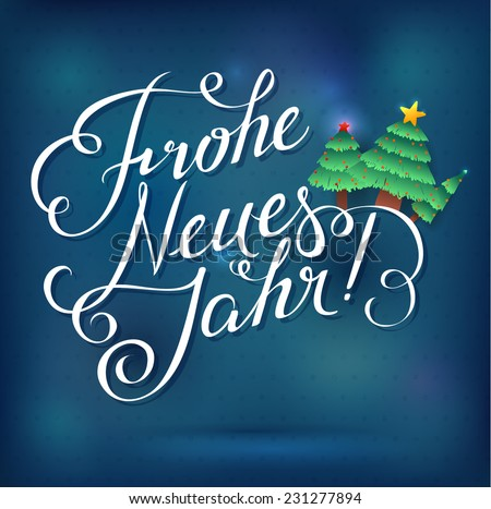 Happy new year inscription german language stock vector 231277894 happy new year inscription in german language calligraphic inscription on a bright blue m4hsunfo