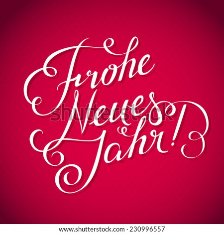 Happy new year inscription german language stock vector 230996557 happy new year inscription in german language calligraphic inscription on a bright red m4hsunfo