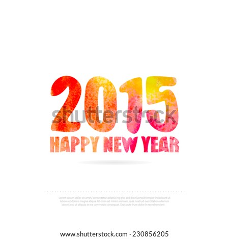2015 Happy New Year isolated on white. Vector art watercolor composition. Holiday design template for party poster, card, banner, invitation, calendar. Creative element.