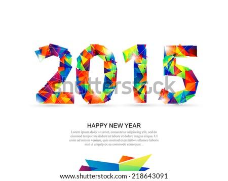 Happy New Year 2015, vector geometrical illustration - stock vector