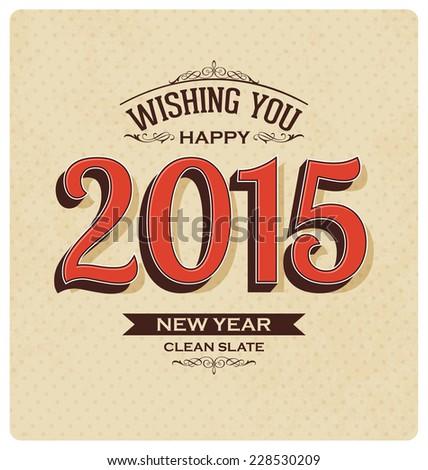 2015 - Happy New Year - Vintage Style Typographic Design - stock vector