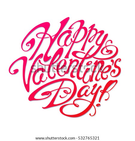 """Happy Valentine's Day!"" Lettering. Hand Written Unique Typography. Greeting Card Design. Vector Illustration."