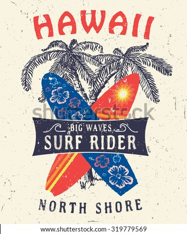 46 Hawaii North Shore Surf Rider. Handmade palms tree retro style. Design  fashion apparel  textured print. T shirt graphic vintage grunge vector illustration. Element  emblem badge label logo stamp.  - stock vector