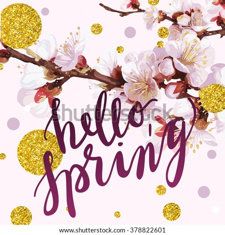 """Hello, spring"" hand written lettering, spring blooming twigs, gold glitter dots and circles on tony pink background.  Trendy vector illustration."