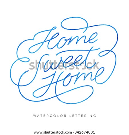 'Home Sweet Home' Elegant and Delicate Hand Lettering Custom Design. Monoline Script Modern Calligraphy. Typographic Art. Premium Graphics. Decorative Handwritten Phrase With Swirls Loops and Swashes - stock vector