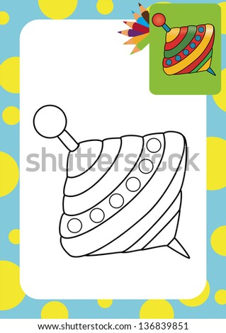 Humming-top, whirligig. Coloring page.