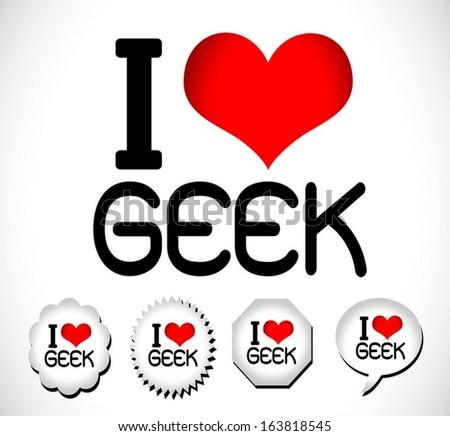 I Love Geek  - stock vector