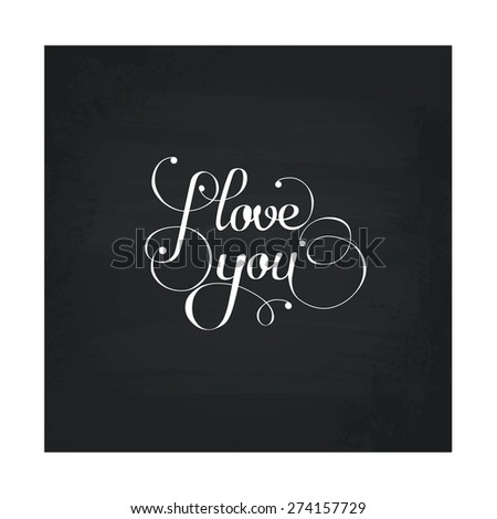 """I Love you"" - original custom hand lettering, vector design element - stock vector"