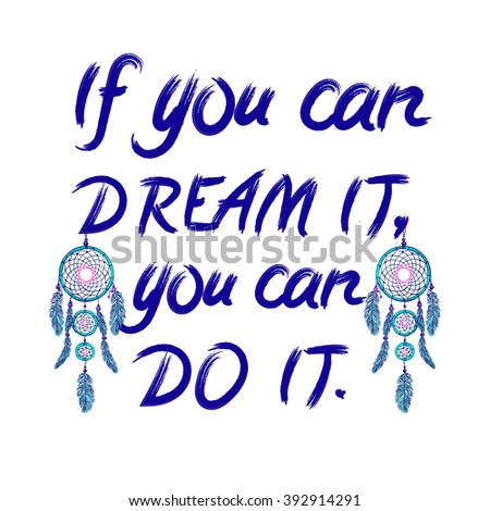 'If you can dream it, you can do it'. hand written letters and hand drawn dream catchers. VECTOR illustration. Purple and magenta colors.  - stock vector