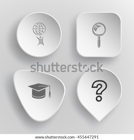 4 images: little man with globe, magnifying glass, graduation cap, query sign. Education set. White concave buttons on gray background. Vector icons. - stock vector