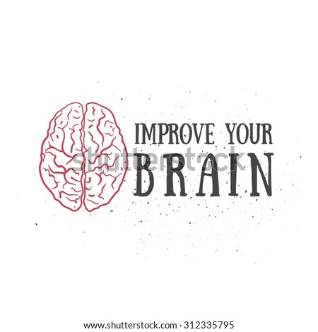 < Improve Your Brain > Motivation Slogan. Education theme. Template for your art works. - stock vector