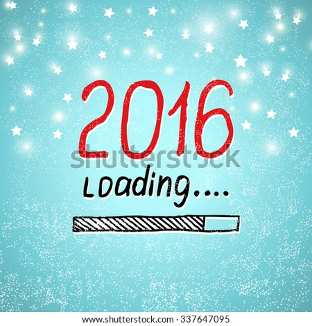 2016 is loading. Holiday concept on a blue background with stars, snow and snowflakes. New year template vector illustration. - stock vector