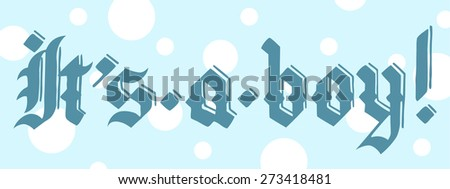 """it's a boy!"" lettering illustration vector, in vintage font; blue text on polka-dot background - stock vector"