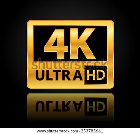 4K ultra HD sign with reflection - stock vector