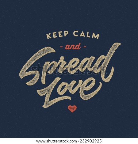 'Keep calm and Spread love' vintage motivational hand drawn brush script lettering for t shirt apparel, print, poster, card design, typographic composition, vector - stock vector