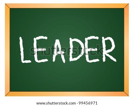 """""""leader"""" word written on chalkboard - stock vector"""