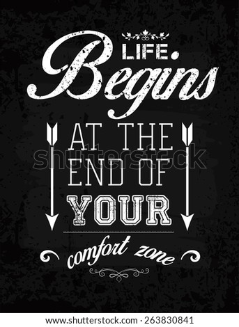 """Life begins at the end of your comfort zone"". Inspirational, retro looking quote. - stock vector"