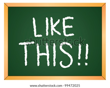 """like this"" word written on chalkboard - stock vector"