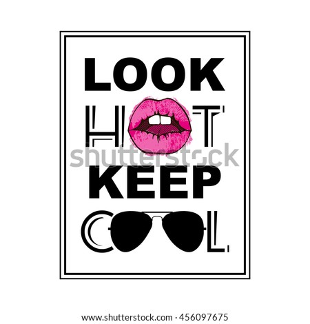 look hot keep cool, fashion quote design, t-shirt print