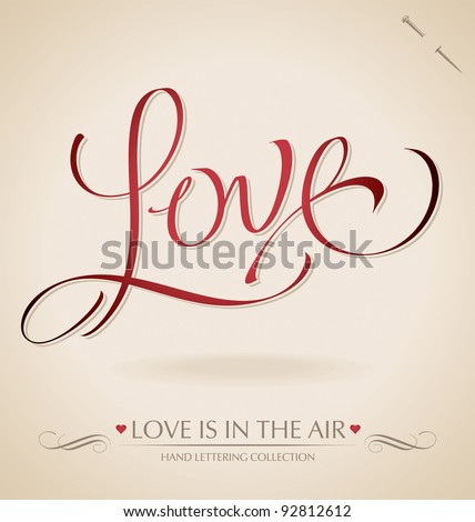 'love' hand lettering - hand made calligraphy; scalable and editable vector illustration;