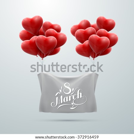 8 March. International Women Day. Vector Illustration Of Flying Heart Balloons And Holiday Lettering.  - stock vector