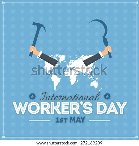 1 May Worker's Day Poster, Flyer. World Map. Hammer and Sickle Hold Worker Hands - stock vector