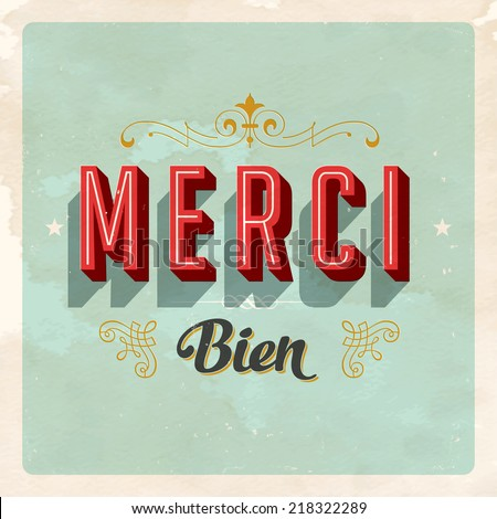 """MERCI Bien"" - French popular expression for ""Thanks a lot"" - Vector EPS10. Grunge effects can be easily removed for a brand new, clean card. - stock vector"