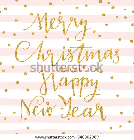 Merry Christmas and happy new year 2016 - gold glittering lettering design card template with confetti pattern on striped background. Perfect for greeting cards, invitation and many other - stock vector